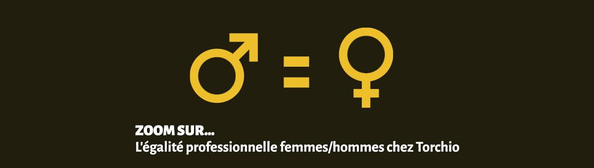 Zoom sur l'égalité professionnelle Femmes/Hommes chez Torchio